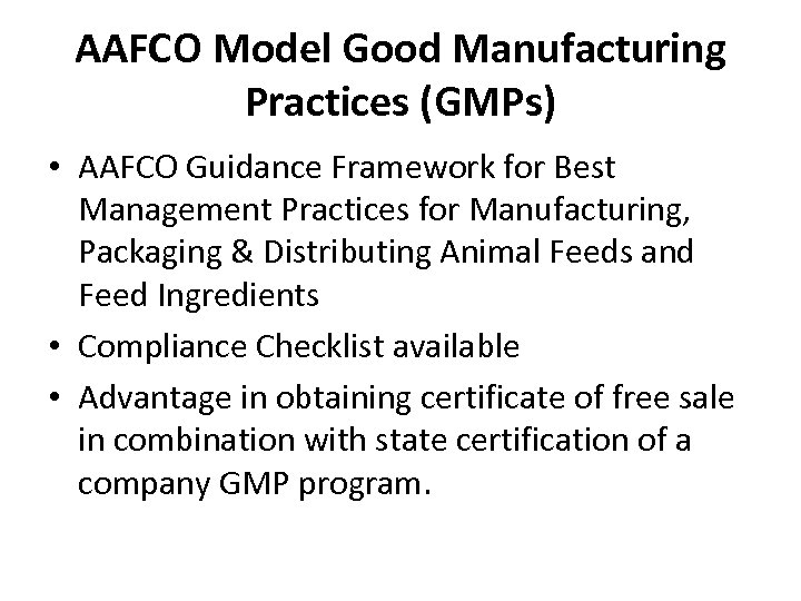 AAFCO Model Good Manufacturing Practices (GMPs) • AAFCO Guidance Framework for Best Management Practices