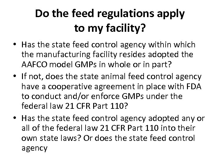 Do the feed regulations apply to my facility? • Has the state feed control