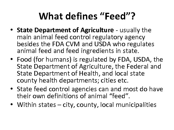 """What defines """"Feed""""? • State Department of Agriculture - usually the main animal feed"""