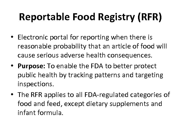 Reportable Food Registry (RFR) • Electronic portal for reporting when there is reasonable probability