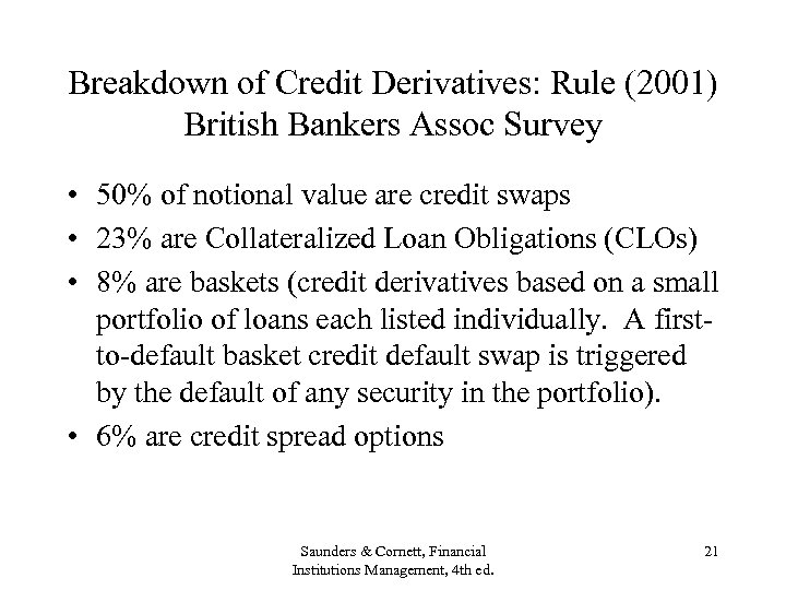 Breakdown of Credit Derivatives: Rule (2001) British Bankers Assoc Survey • 50% of notional