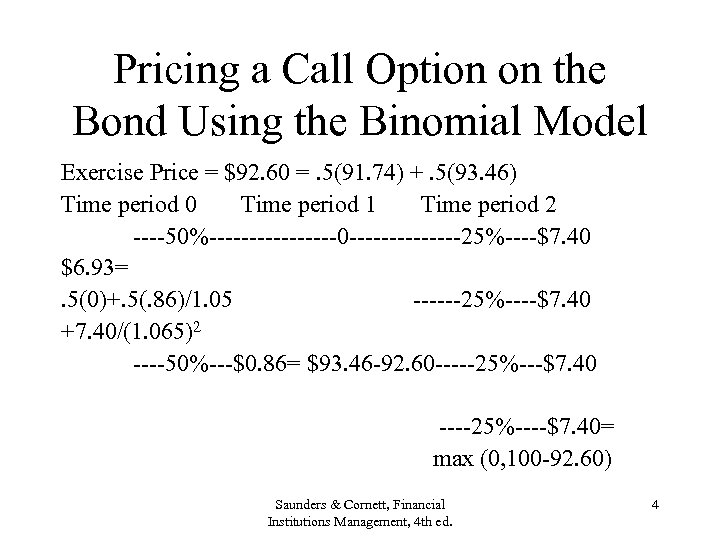 Pricing a Call Option on the Bond Using the Binomial Model Exercise Price =