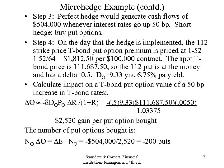 Microhedge Example (contd. ) • Step 3: Perfect hedge would generate cash flows of
