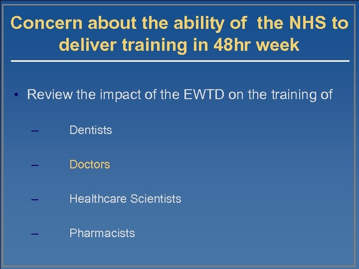 Concern about the ability of the NHS to deliver training in 48 hr week
