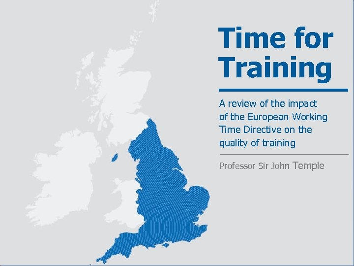 Time for Training A review of the impact of the European Working Time Directive