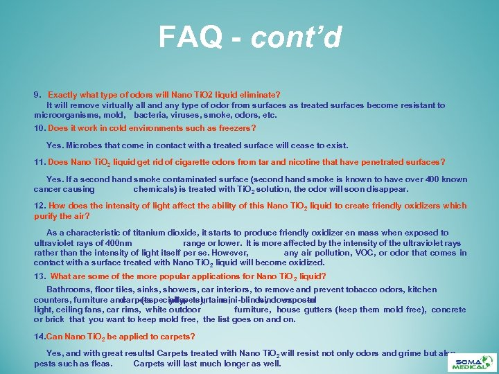 FAQ - cont'd 9. Exactly what type of odors will Nano Ti. O 2