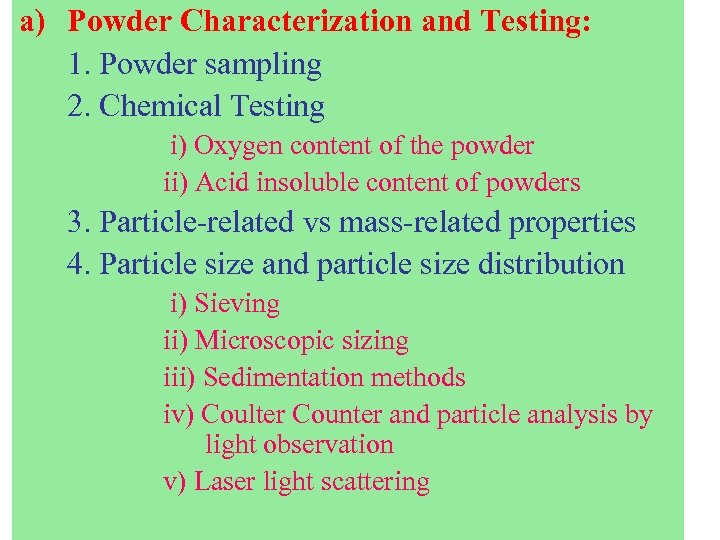 a) Powder Characterization and Testing: 1. Powder sampling 2. Chemical Testing i) Oxygen content