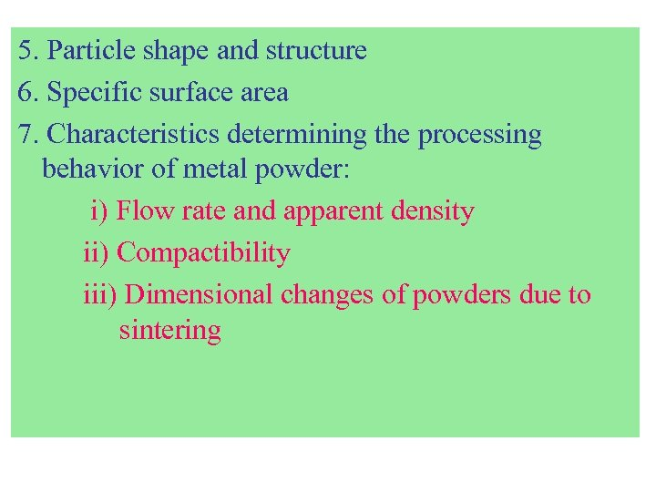 5. Particle shape and structure 6. Specific surface area 7. Characteristics determining the processing
