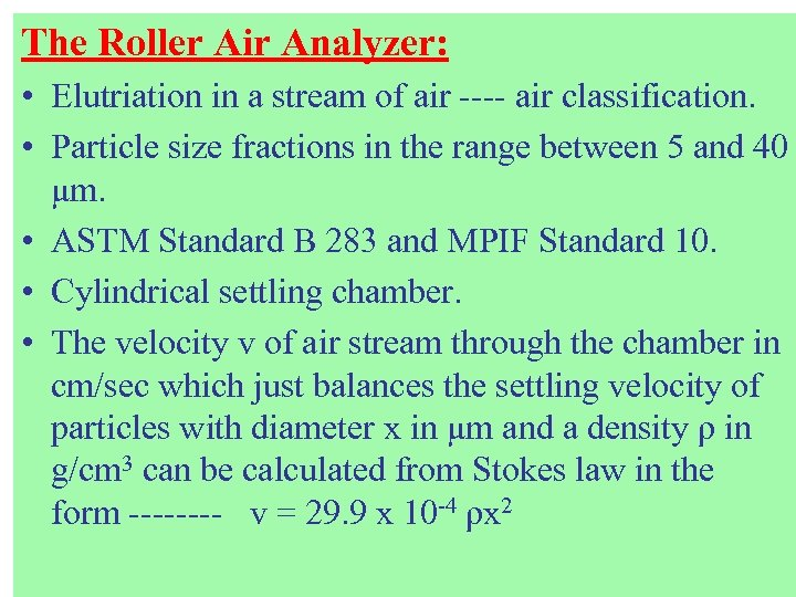 The Roller Air Analyzer: • Elutriation in a stream of air ---- air classification.