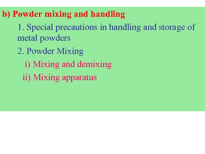 b) Powder mixing and handling 1. Special precautions in handling and storage of metal