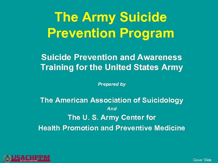 The Army Suicide Prevention Program Suicide Prevention and Awareness Training for the United States