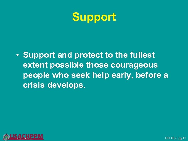Support • Support and protect to the fullest extent possible those courageous people who