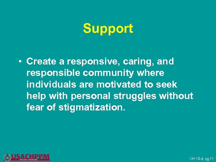 Support • Create a responsive, caring, and responsible community where individuals are motivated to