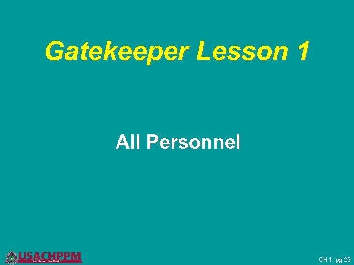 Gatekeeper Lesson 1 All Personnel OH 1, pg 23