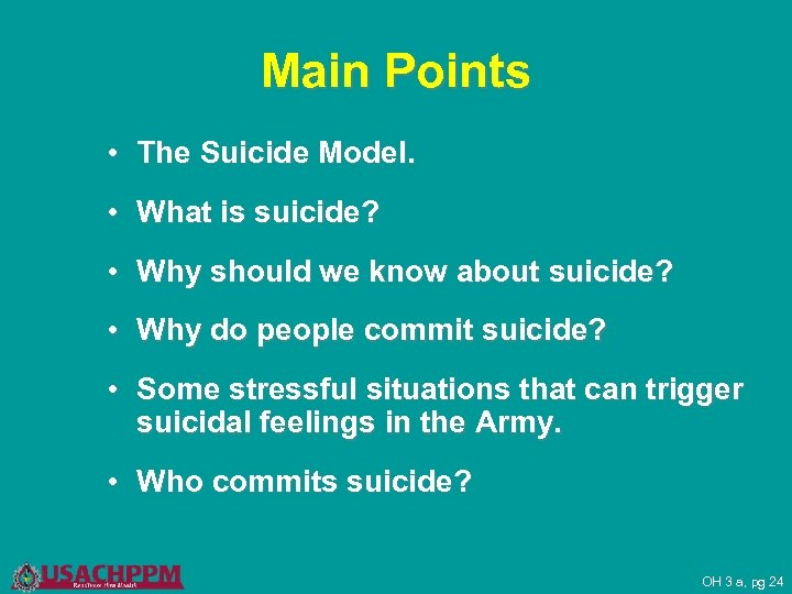 Main Points • The Suicide Model. • What is suicide? • Why should we