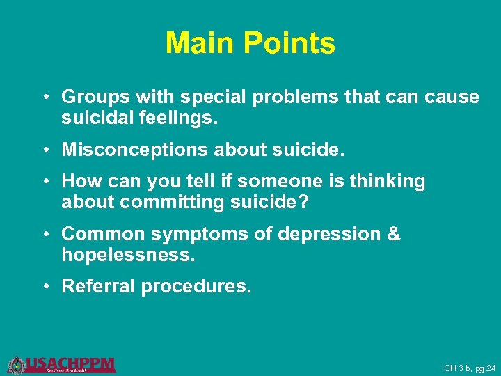 Main Points • Groups with special problems that can cause suicidal feelings. • Misconceptions