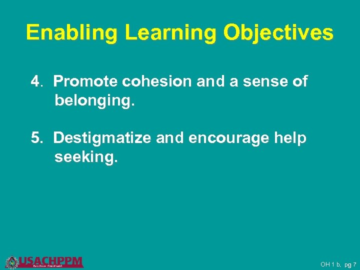 Enabling Learning Objectives 4. Promote cohesion and a sense of belonging. 5. Destigmatize and