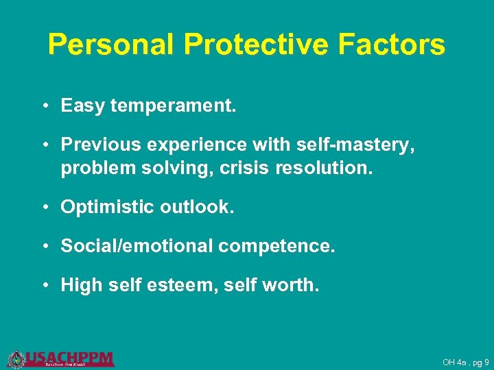 Personal Protective Factors • Easy temperament. • Previous experience with self-mastery, problem solving, crisis