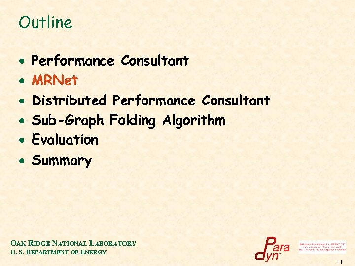Outline · · · Performance Consultant MRNet Distributed Performance Consultant Sub-Graph Folding Algorithm Evaluation