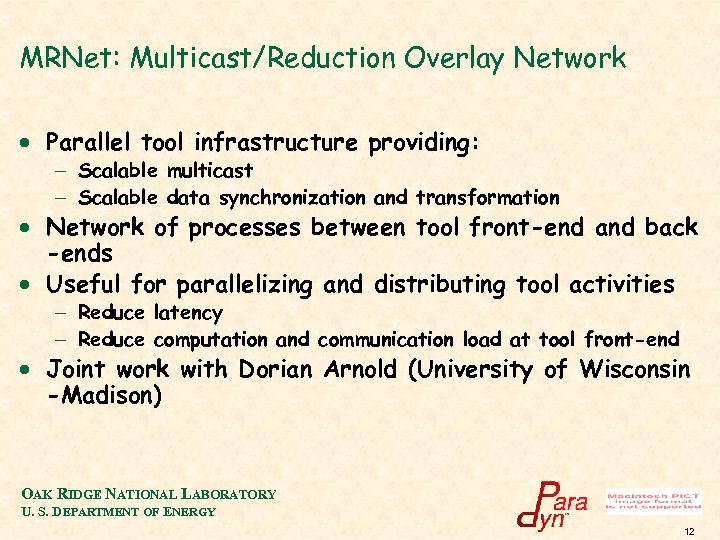 MRNet: Multicast/Reduction Overlay Network · Parallel tool infrastructure providing: - Scalable multicast - Scalable