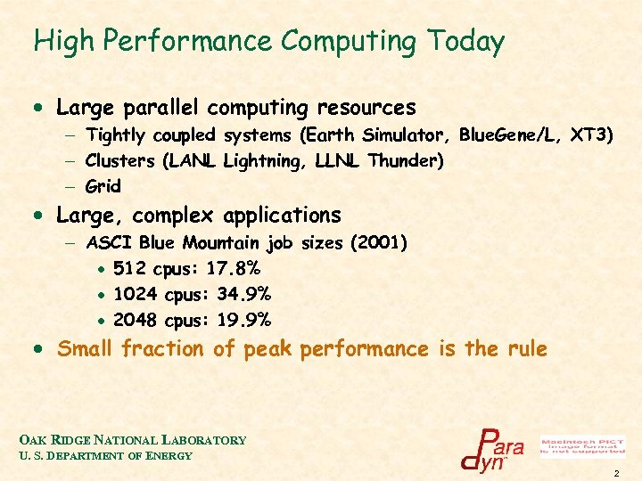 High Performance Computing Today · Large parallel computing resources - Tightly coupled systems (Earth