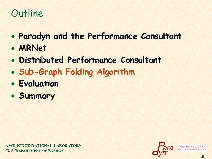 Outline · · · Paradyn and the Performance Consultant MRNet Distributed Performance Consultant Sub-Graph