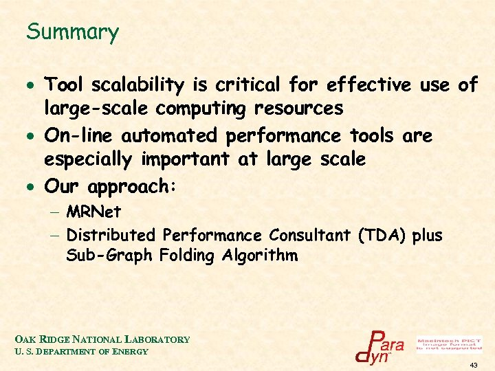 Summary · Tool scalability is critical for effective use of large-scale computing resources ·