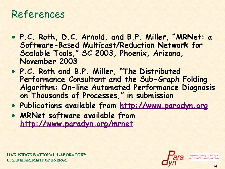"""References · P. C. Roth, D. C. Arnold, and B. P. Miller, """"MRNet: a"""