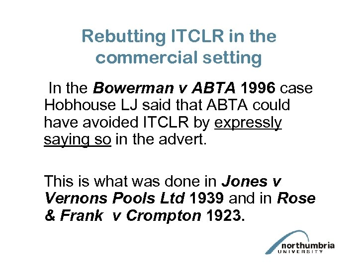 Rebutting ITCLR in the commercial setting In the Bowerman v ABTA 1996 case Hobhouse