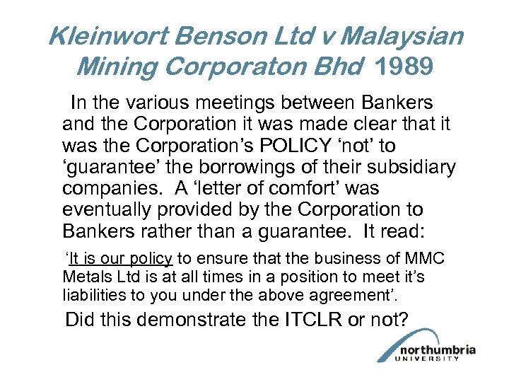 Kleinwort Benson Ltd v Malaysian Mining Corporaton Bhd 1989 In the various meetings between