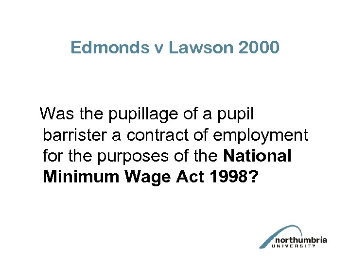 Edmonds v Lawson 2000 Was the pupillage of a pupil barrister a contract of