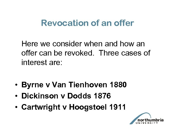 Revocation of an offer Here we consider when and how an offer can be