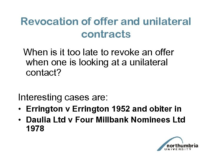 Revocation of offer and unilateral contracts When is it too late to revoke an