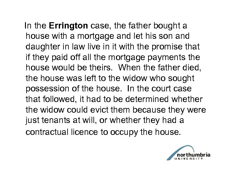 In the Errington case, the father bought a house with a mortgage and let