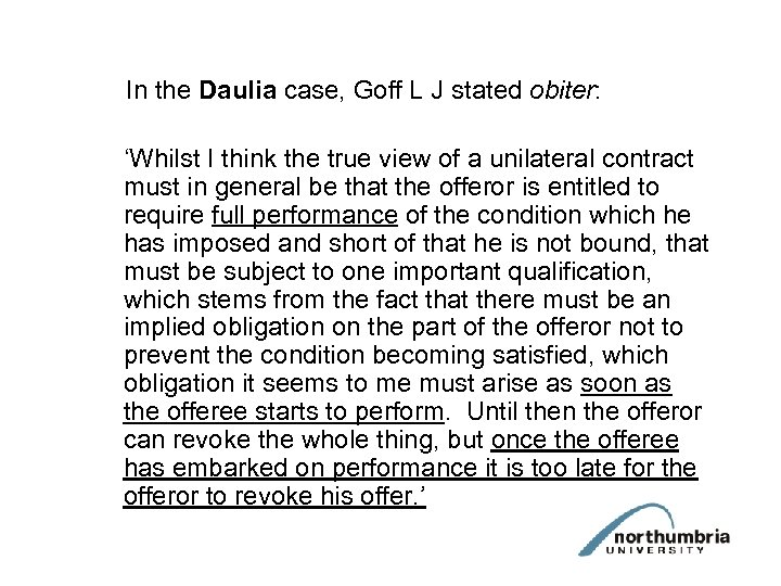 In the Daulia case, Goff L J stated obiter: 'Whilst I think the true