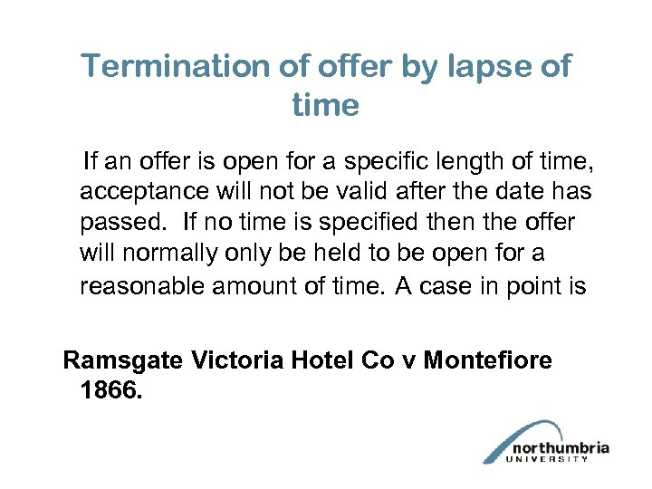 Termination of offer by lapse of time If an offer is open for a