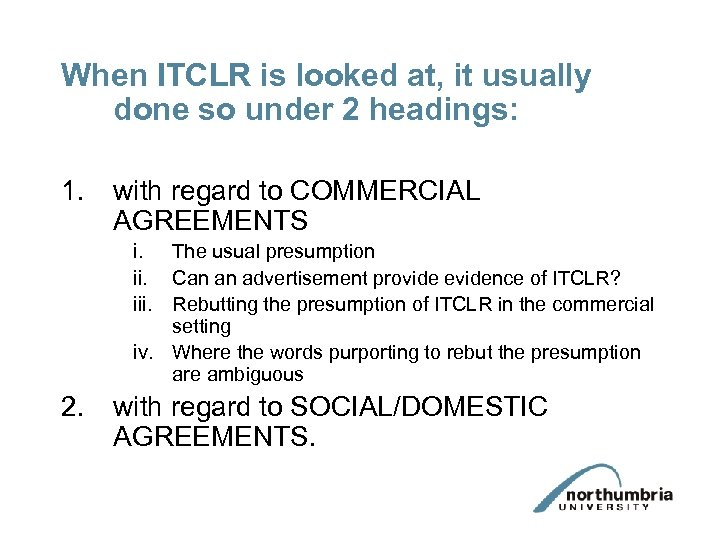 When ITCLR is looked at, it usually done so under 2 headings: 1. with