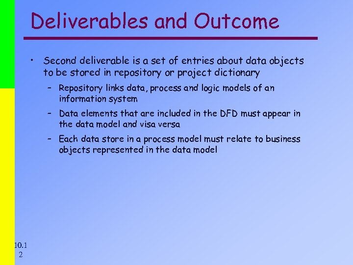 Deliverables and Outcome • Second deliverable is a set of entries about data objects