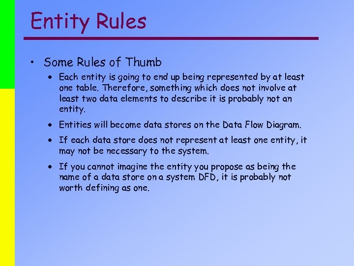 Entity Rules • Some Rules of Thumb · Each entity is going to end