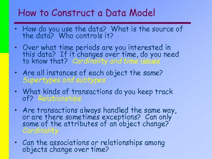 How to Construct a Data Model • How do you use the data? What