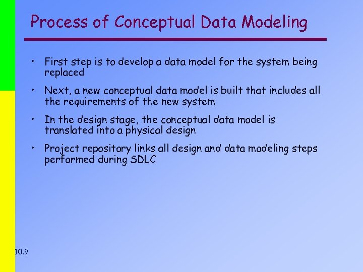Process of Conceptual Data Modeling • First step is to develop a data model