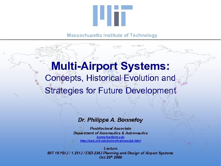 Massachusetts Institute of Technology Multi-Airport Systems: Concepts, Historical Evolution and Strategies for Future Development