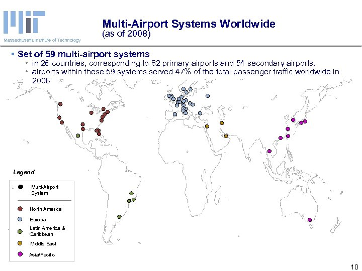 Multi-Airport Systems Worldwide Massachusetts Institute of Technology (as of 2008) § Set of 59