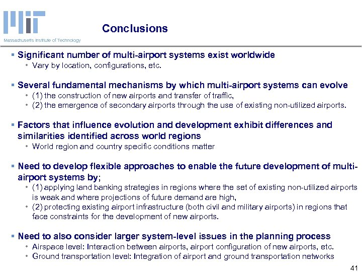 Conclusions Massachusetts Institute of Technology § Significant number of multi-airport systems exist worldwide •