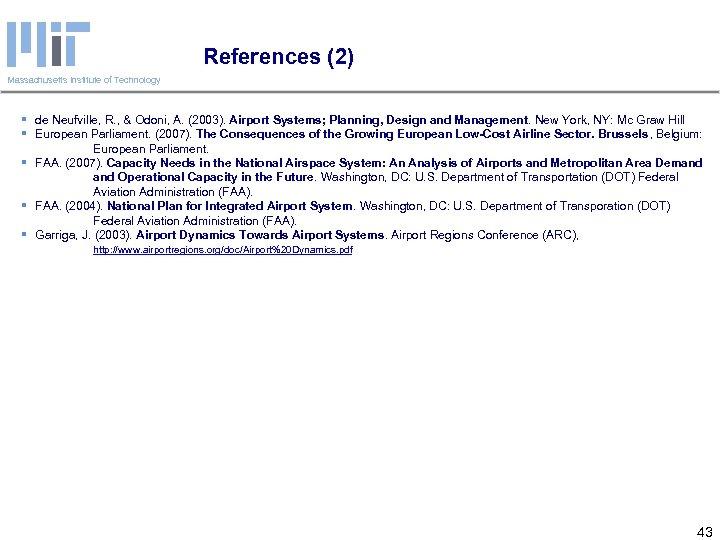 References (2) Massachusetts Institute of Technology § de Neufville, R. , & Odoni, A.