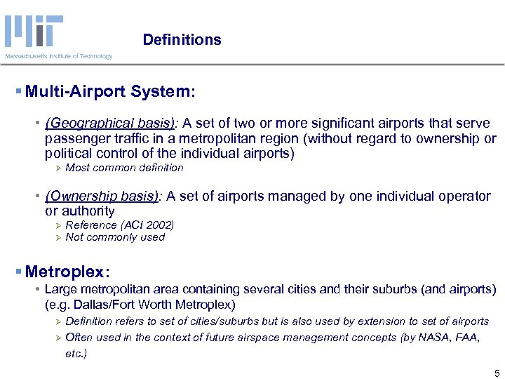 Definitions Massachusetts Institute of Technology § Multi-Airport System: • (Geographical basis): A set of