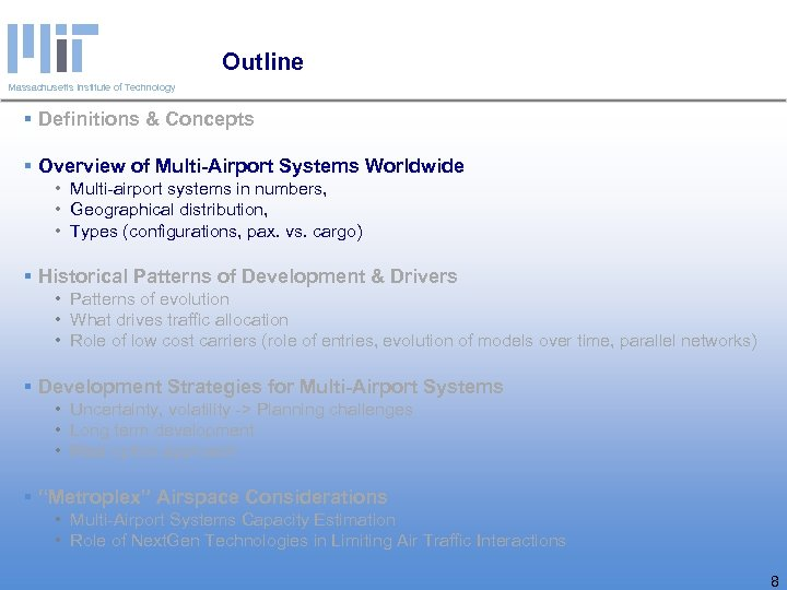 Outline Massachusetts Institute of Technology § Definitions & Concepts § Overview of Multi-Airport Systems