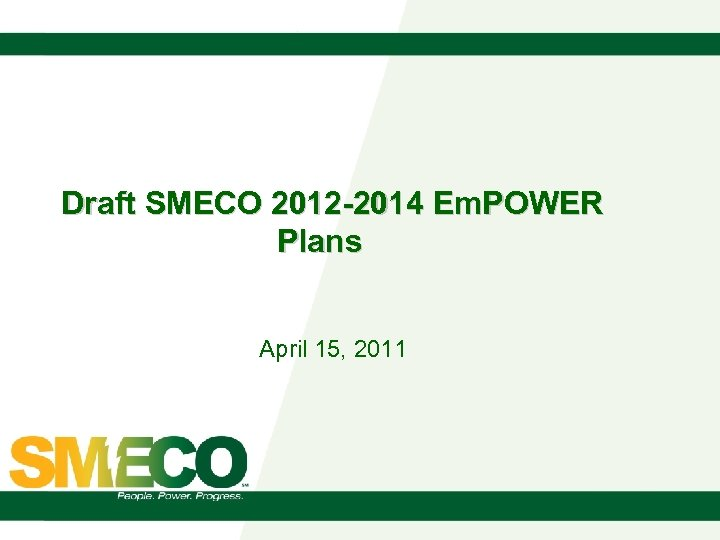Draft SMECO 2012 -2014 Em. POWER Plans April 15, 2011
