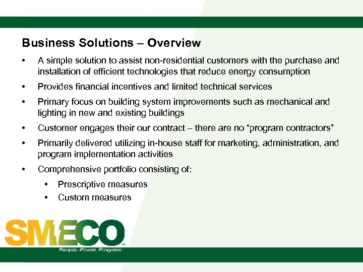 Business Solutions – Overview • A simple solution to assist non-residential customers with the