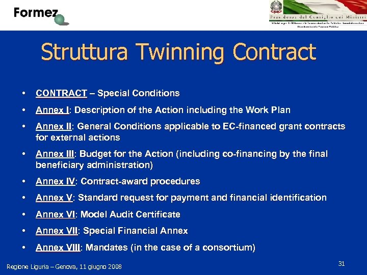 Struttura Twinning Contract • CONTRACT – Special Conditions • Annex I: Description of the